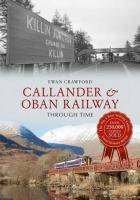 The front cover of the Callander and Oban Railway Through Time book which is now available from bookshops (and Crianlarich station tea room!). <a target=external href=/articles/Book:_Callander_and_Oban_Railway_Through_Time/>More details are in this short article.</a>